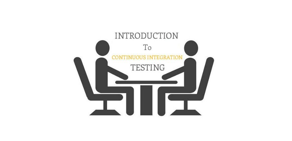 CONTINUOUS INTEGRATION TESTING