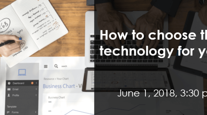 HOW TO CHOOSE THE RIGHT TECHNOLOGY FOR YOUR PRODUCT